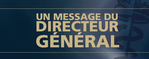Un message du directeur général